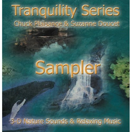 Tranquility Series Sampler: 3-D Nature Sounds & Relaxing Music