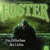 Foster: Folge 02: Das Erlöschen des Lichts