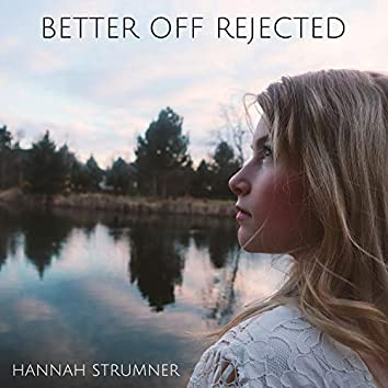 Better Off Rejected
