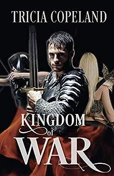 Kingdom of War (Kingdom Journals Book 4) by [Tricia Copeland, Tia Bach]