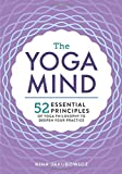 For Essentials: The Yoga Mind: 52 Essential Principles of Yoga Philosophy to Deepen Your Practice
