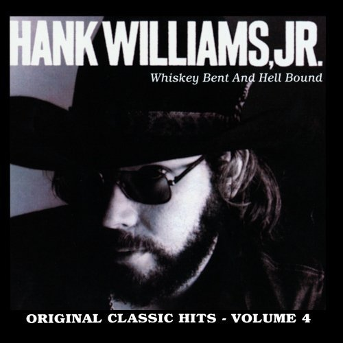 Whiskey Bent & Hell Bound: Original Classic Hits, Vol. 4 by Hank Williams Jr. (2012) Audio CD