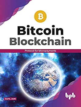 Bitcoin Blockchain  Protocol for Micropayments  English Edition
