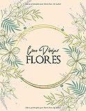 Cómo dibujar - FLORES: Paso a paso Dibuje flores, hojas, plantas y otros artículos encontrados en la naturaleza. Libro para dibujar y colorear para ... y principiantes, cubierta floral naranja