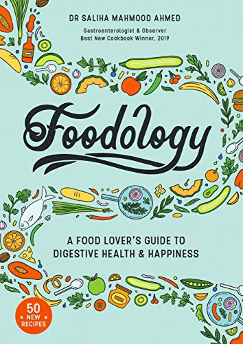 Foodology: A food-lover's guide to digestive health and happiness (English Edition)