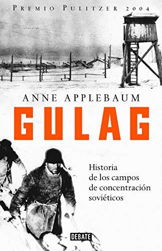 Gulag: Historia de los campos de concentración soviéticos (Spanish Edition)
