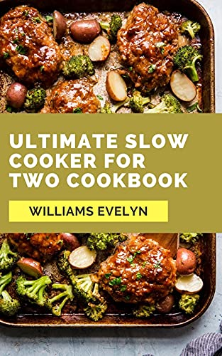 ULTIMATE SLOW COOKER FOR TWO COOKBOOK (English Edition)