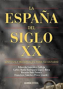 La España del siglo XX: Síntesis y materiales para su