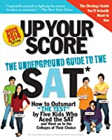 Up Your Score 2013-2014: The Underground Guide to the SAT