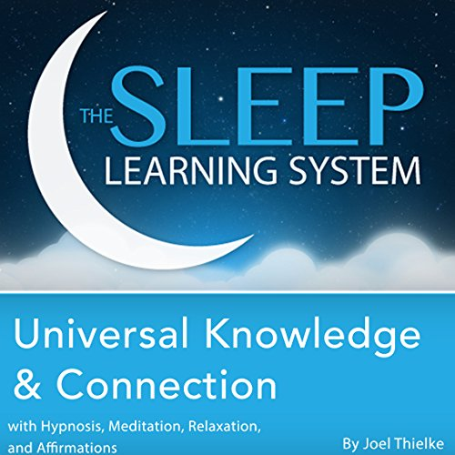 Universal Knowledge and Connection with Hypnosis, Meditation, Relaxation, and Affirmations audiobook cover art