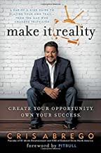 Make It Reality: Create Your Opportunity, Own Your Success