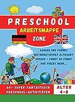 Preschool Workbook - Vorschule Arbeitsmappe: Zahlen und fruehes mathematisches Alphabet Sudoku - Punkt zu Punkt und vieles mehr...