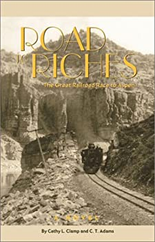 Road to Riches: The Great Railroad Race to Aspen 1890437840 Book Cover