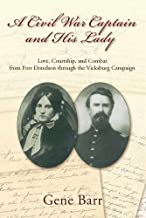 A Civil War Captain and His Lady: Love, Courtship, and Combat From Fort Donelson through the Vicksburg Campaign