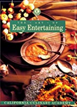 The Art of Easy Entertaining: From the Academy (California Culinary Academy Series)