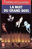 La Nuit du grand boss - LGF - Livre de Poche - 01/10/1990