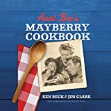 Aunt Bee's Mayberry Cookbook: Recipes and Memories from America's Friendliest Town (60th...