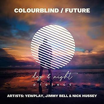 Colourblind / Future