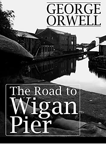 The Road to Wigan Pier by George Orwell illustrated edition