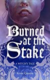 Burned at the Stake (A Witch's Tale #1)