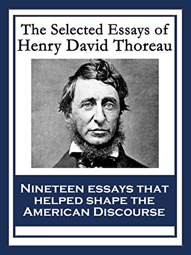 The Selected Essays of Henry David Thoreau: With linked Table of Contents (English Edition)