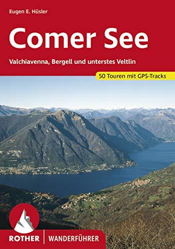 Comer See: Valchiavenna, Bergell und unterstes Veltlin. 50 Touren. Mit GPS-Tracks. (Rother Wanderführer)