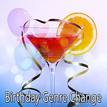 Birthday Genre Change