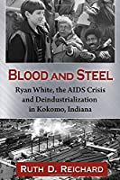 Blood and Steel: Ryan White, the AIDS Crisis and Deindustrialization in Kokomo, Indiana