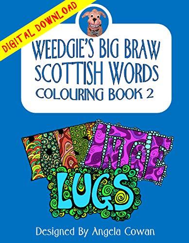 Weedgie's Big Braw Scottish Words Colouring Book 2: Digital Version - Instant Download! (Weedgie's Big Braw Scottish Words Colouring Books) (English Edition)