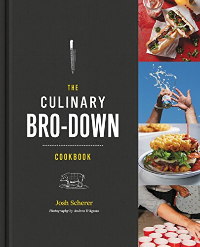 The Culinary Bro-Down Cookbook (English Edition)