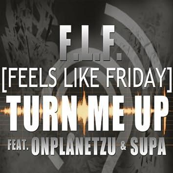 F.L.F. Turn Me Up