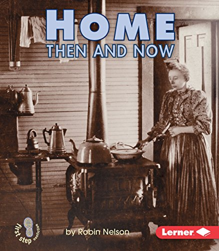 Compare Textbook Prices for Home Then and Now First Step Nonfiction -- Then and Now  ISBN 9780822546436 by Nelson, Robin
