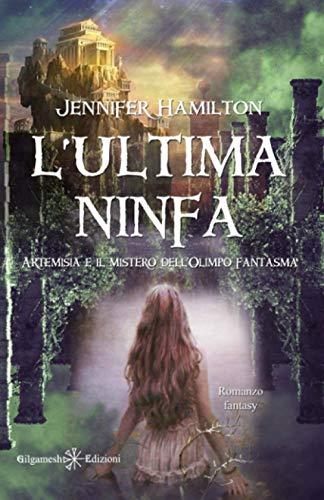 L'ultima ninfa: Artemisia e il mistero dell'Olimpo fantasma