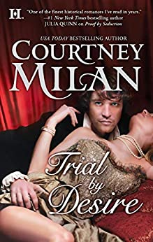 Trial By Desire by [Courtney Milan]
