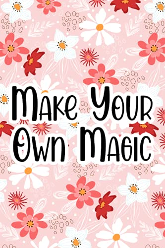 Make Your Own Magic: A Journal For Goal Setting, Action Plans, And Notes, Notebook Of Thoughts And Ideas