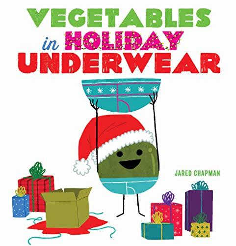 Chapman, J: Vegetables in Holiday Underwear