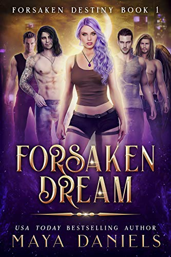 Forsaken Dream: A Paranormal Reverse Harem Romance (Forsaken Destiny Book 1) (English Edition)