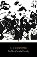 The Man Who Was Thursday: A Nightmare (Penguin Classics)