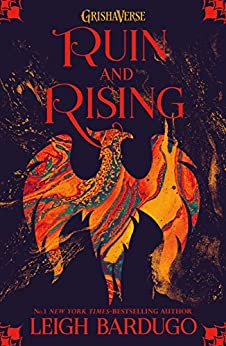 Ruin and Rising: Book 3 (THE GRISHA) by [Leigh Bardugo]