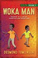 Woka Man: Trapped in a Life of Coercion and Deception (Fostering Through the Eyes of a Child: Volume)