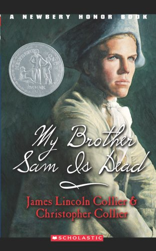 My Brother Sam Is Dead (A Newbery Honor Book) (Point)