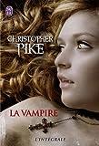 La vampire : L'intégrale : La promesse ; Sang noir ; Tapis rouge ; Fantôme ; La soif du mal ; Les immortels