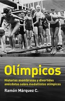 Book's Cover of Olímpicos: Historias asombrosas y divertidas anécdotas sobre medallistas olímpicos Versión Kindle
