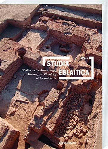 Studia Eblaitica 2019: Studies on the Archaeology, History, and Philology of Ancient Syria