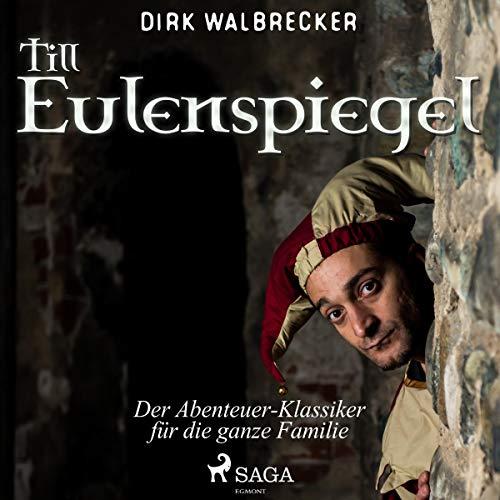 Till Eulenspiegel - Der Abenteuer-Klassiker für die ganze Familie audiobook cover art
