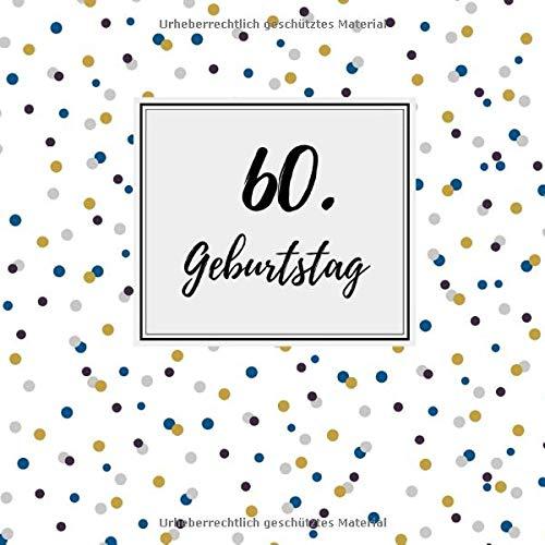 60. Geburtstag: Gästebuch zum Selbstgestalten und Eintragen von Glückwünschen   Format 21,5 x 21,5 cm   Motiv: Punkte blau