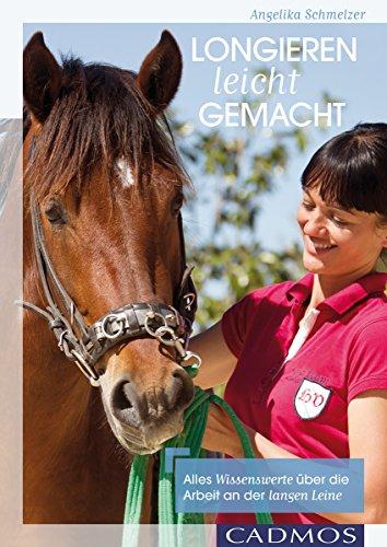 Longieren leicht gemacht: Alles Wissenswerte über die Arbeit an der langen Leine (Ausbildung von Pferd und Reiter)