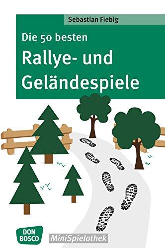 Die 50 besten Rallye- und Geländespiele (Don Bosco MiniSpielothek) (German Edition)