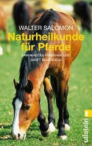 Salomon, Walter:<br>Naturheilkunde für Pferde. Krankheiten erkennen und sanft behandeln