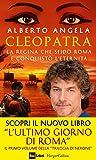 Cleopatra: La regina che sfidò Roma e conquistò l'eternità